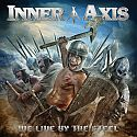 Inner Axis - We Live By The Steel