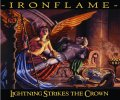Ironflame - Lighting Strikes The Crown