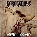 Garagedays - Here It Comes