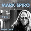 Mark Spiro - 2+2=5 Best of+Rarities