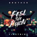 Brother Firetribe - Feel The Burn