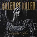 Killer Be Killed - Reluctant Hero (V)