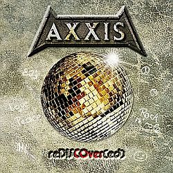 Axxis - Ungewöhnliche Disco-Cover-Compilation.