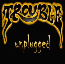 Trouble - Unplugged EP auch in Europa?